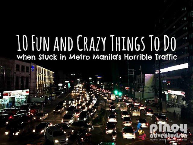 10 Fun and Crazy Things To Do when Stuck in Metro Manila's Horrible Traffic
