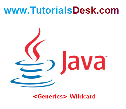 Generics wildcards Tutorial with examples