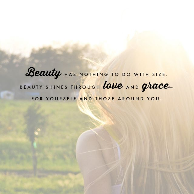 Beauty shines through love and grace--for yourself and those around you.