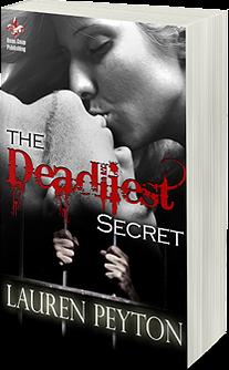 http://www.amazon.com/Deadliest-Secret-Lauren-Peyton-ebook/dp/B00LJ1PFLS/ref=la_B00GVFKZ4O_1_1?s=books&ie=UTF8&qid=1425936744&sr=1-1
