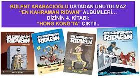 """BÜLENT ARABACIOĞLU'NUN UNUTULMAZ KAHRAMANI """"EN KAHRAMAN RIDVAN""""IN 4. KİTABI """"HONG KONG'TA"""" ÇIKTI!"""