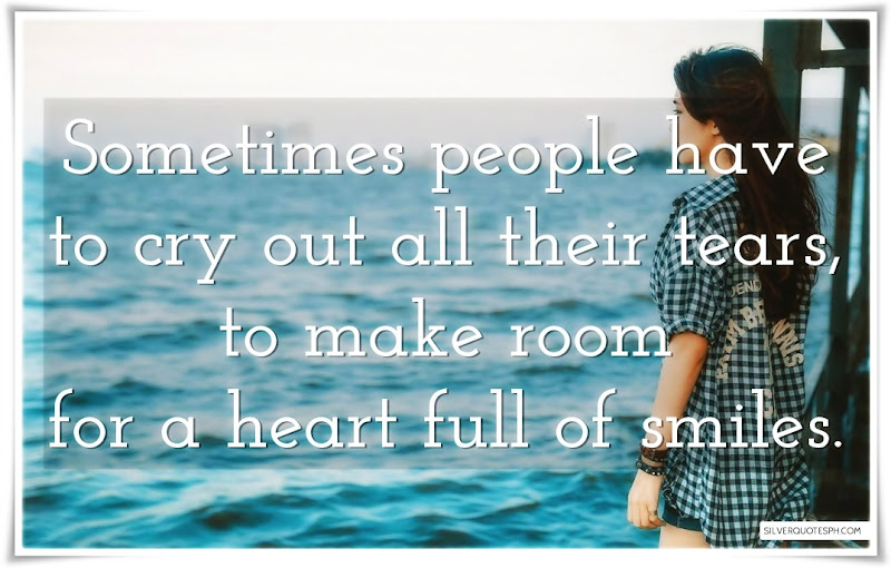 Sometimes People Have To Cry Out All Their Tears, Picture Quotes, Love Quotes, Sad Quotes, Sweet Quotes, Birthday Quotes, Friendship Quotes, Inspirational Quotes, Tagalog Quotes