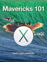 Mavericks 101 - Mac OS 10.9 Mavericks Guide