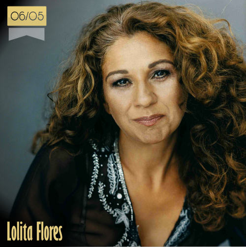 6 de mayo | Lolita Flores - @sarandonga55 | Info + vídeos