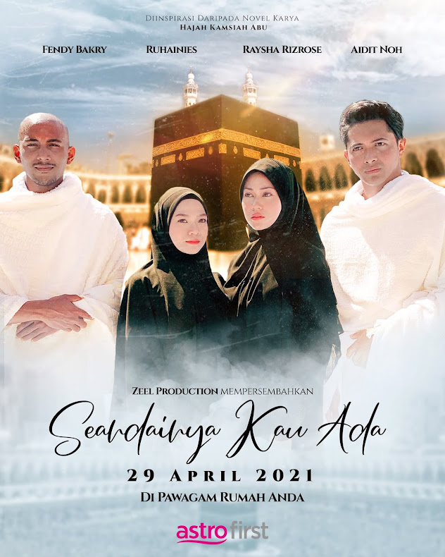[HANYA DI ASTRO FIRST ] : 29  APRIL 2021 - SEANDAINYA KAU ADA (Malay)