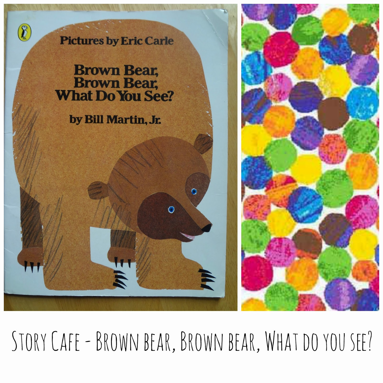 ... stories!: Brown Bear, Brown Bear, What do you see? | Rainbow Cafe