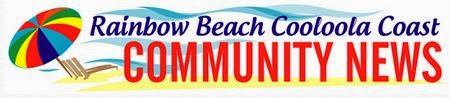 Rainbow Beach Cooloola Coast Community News . . .