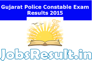 Gujarat Police Constable Exam Results 2015
