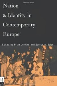 Brian Jenkins and Spyros A. Sofos: Nation and Identity in Contemporary Europe