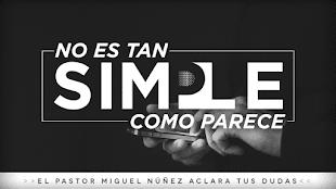 EL PASTOR MIGUEL NÚÑEZ ACLARA TUS DUDAS