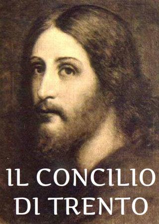 RILEGGIAMO IL CONCILIO DI TRENTO