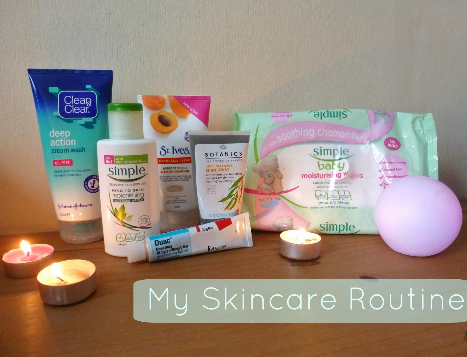 my skincare routine. candles simple skin care clean and clear duac st ives scrub botanics