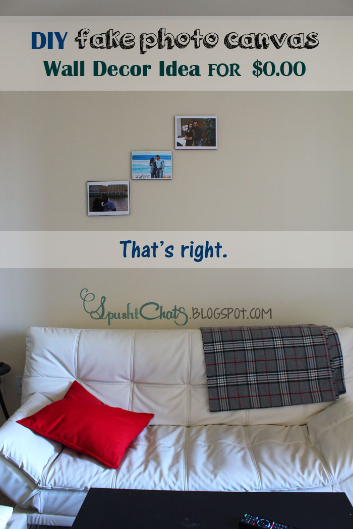 SpushtChats | DIY fake photo canvas | Wall decor idea