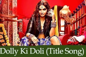 Dolly Ki Doli (Title Song)