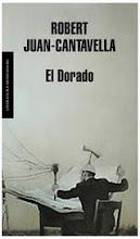 Robert Juan-Cantavella | El Dorado | Mondadori | Barcelona | 2008