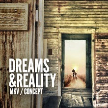 MKV and Concept - Dreams & Reality (Album)