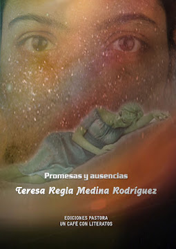 PROMESAS Y AUSENCIAS <br> Teresa Regla Medina Rodríguez