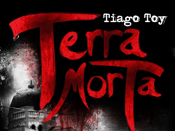 """Resenha Nacional: """"Terra Morta"""" -  Tiago Toy"""