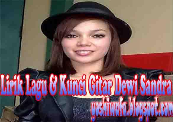 Lirik Lagu dan Chord Gitar Dewi Sandra I Love You