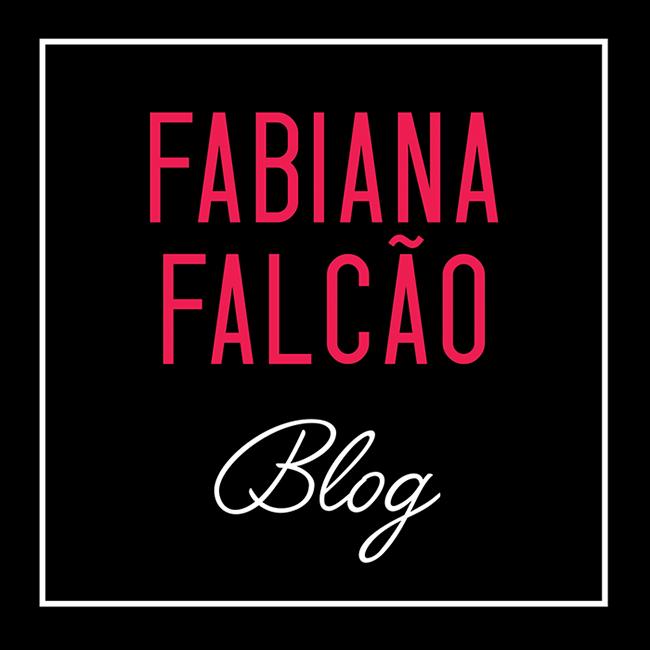 Fabiana Falcão Blog - Comportamento, moda, beleza e novidades