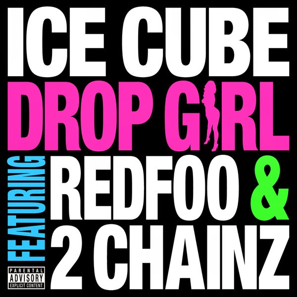 Ice Cube - Drop Girl (feat. Redfoo & 2 Chainz) - Single Cover