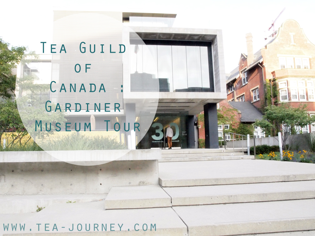 Tea Guild of Canada Toronto Gardiner Museum partnership tour ceramics tea coffee hot chocolate