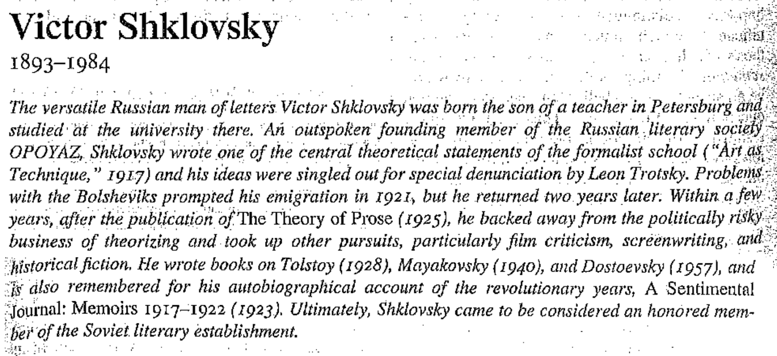 "shklovsky art as technique essay In his essay ""art as technique,"" victor shklovsky proposes the process of defamiliarization as a method of creating art and viewing reality in order to challenge the traditional understanding of poetry and imagery as quickly comprehensible."