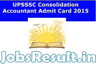 UPSSSC Consolidation Accountant Admit Card 2015