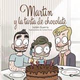 CUENTO: MARTÍN Y LA TARTA DE CHOCOLATE