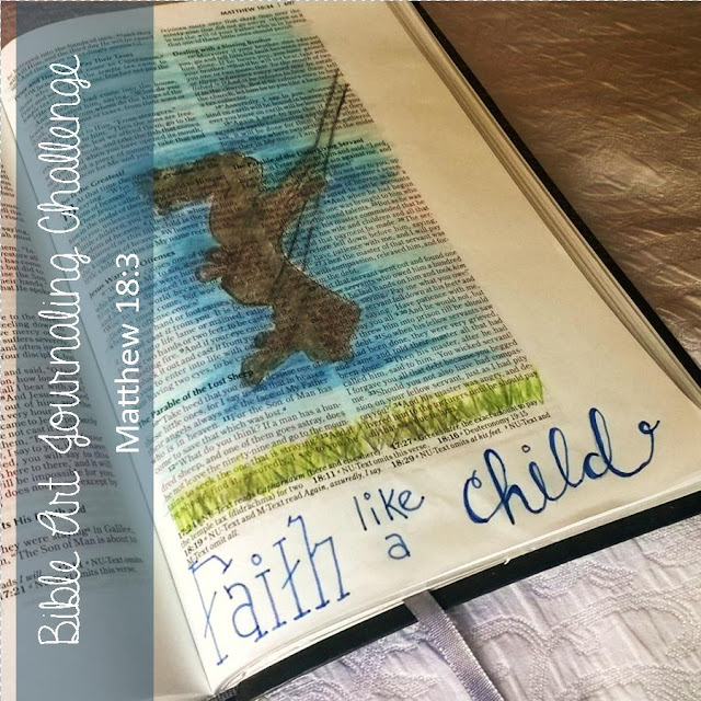 Faith Like A Child ~ Bible Art Journaling Challenge: Matthew 18:3