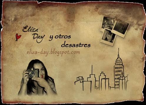 Percepciones Ajenas (III): Eliza Day y otros desastres