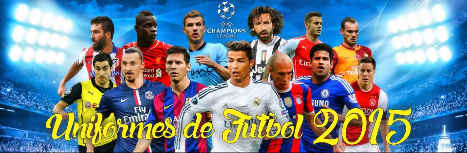 :::::Uniformes de Futbol 2015:::::