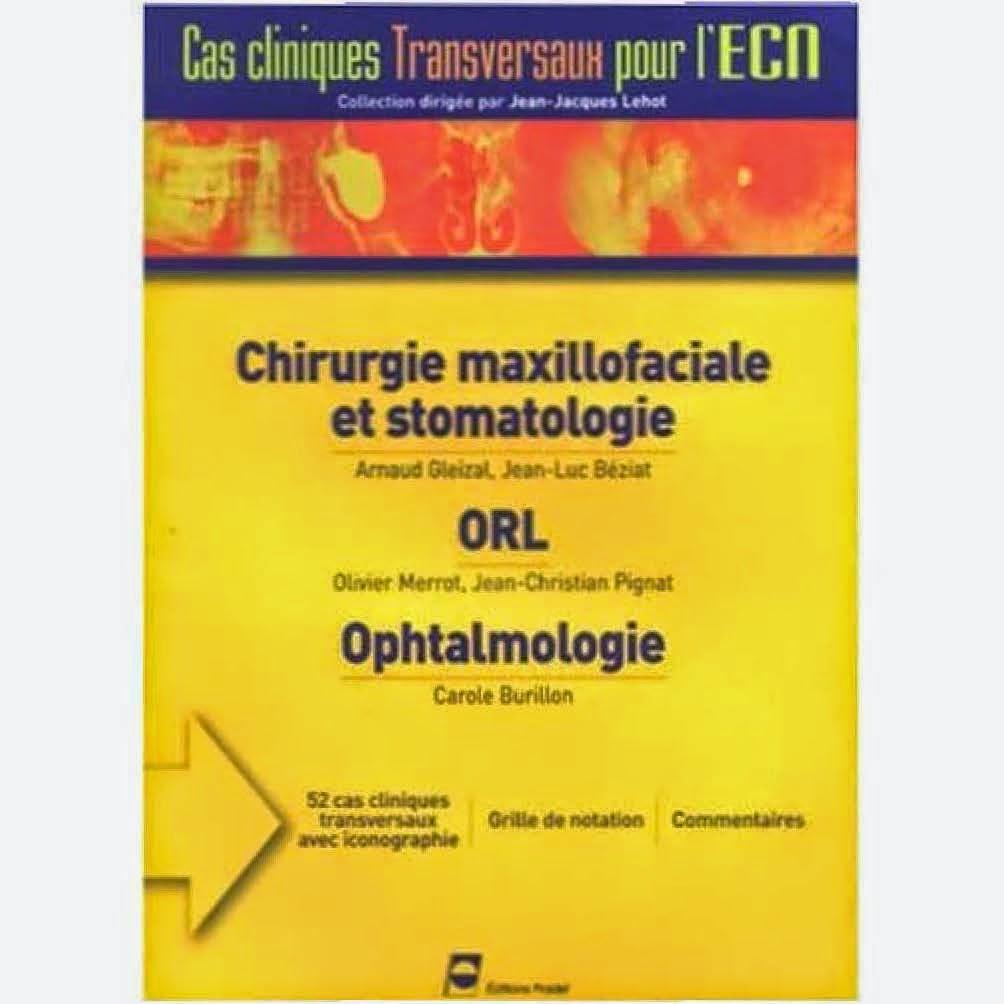 ORL, Chirurgie maxillofaciale et Stomatologie, ORL - Cas Cliniques transversaux pour l'ECN - Editions PRADEL