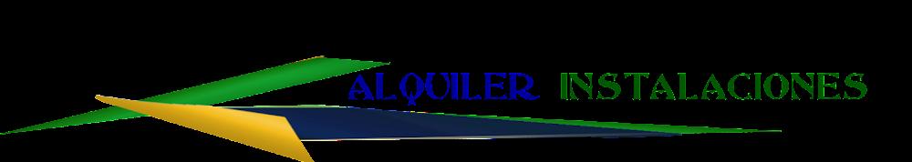 ALQUILER INSTALACIONES