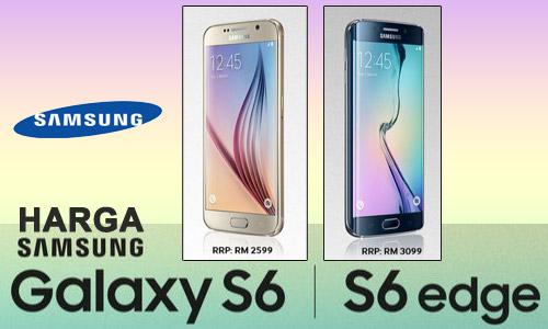 Harga Samsung Galaxy S6 dan Galaxy S6 Edge Di Malaysia
