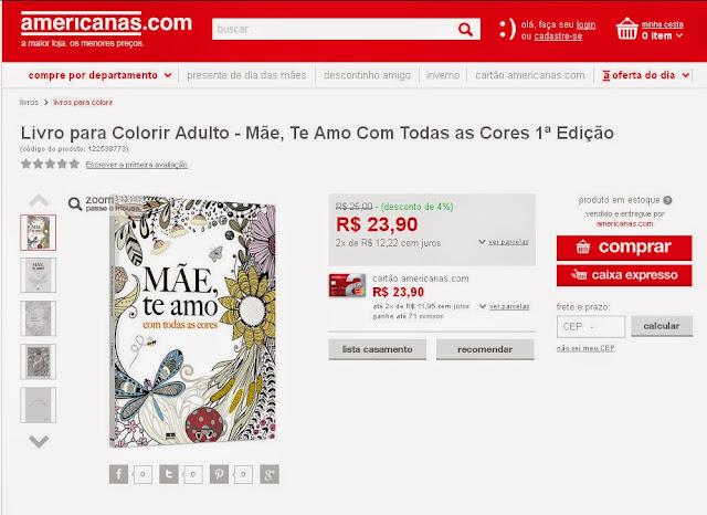 http://www.americanas.com.br/produto/122538773/livro-para-colorir-adulto-mae-te-amo-com-todas-as-cores-1-edicao