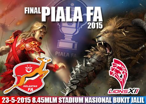 Final Piala FA 2015 : Kelantan vs Lions Xii