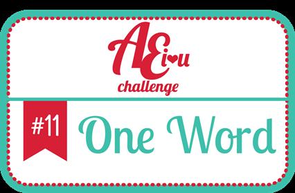 http://aeiheartuchallenge.blogspot.com/2014/07/aeiu-challenge-11one-word.html