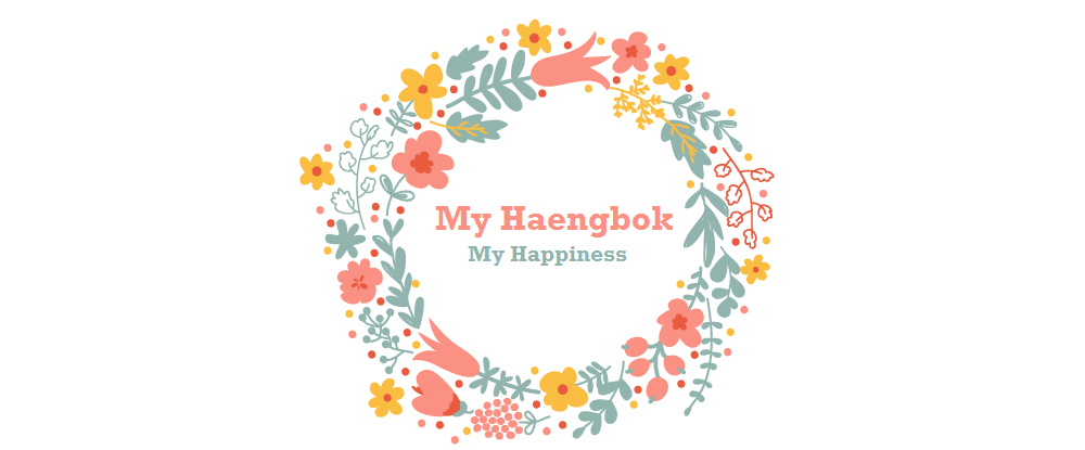 My Haengbok...My Happiness