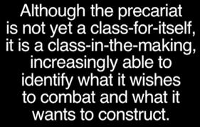 http://2.bp.blogspot.com/-yaY4ISy6Euc/UE_7z5hY8AI/AAAAAAAAAcI/F_Y1xR_qlF8/s400/precariat+class+in+the+making.PNG
