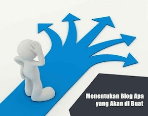 Cara Menentukan Blog Apa Yang Akan Anda Buat