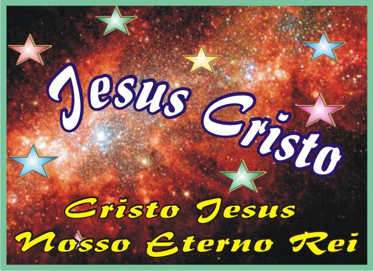 Jesus Cristo Rei dos reis do Universo Infinito