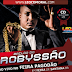 Bailão do Robyssão – CD Ao Vivo Em Feira de Santana – BA 25/08/2014