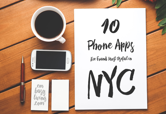 10 Phone Apps I've Found Most Useful in NYC | EmBusyLiving.com
