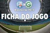 Ficha do jogo: Bahia x Goiás - Campeonato Brasileiro 2013