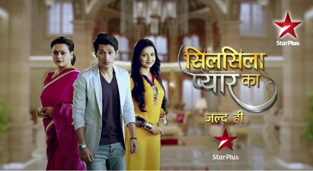 Star Plus's 'Silsila Pyaar Ka' Upcoming Tv Serial Wiki Story |StarCast |Title Song |Promo |Timing