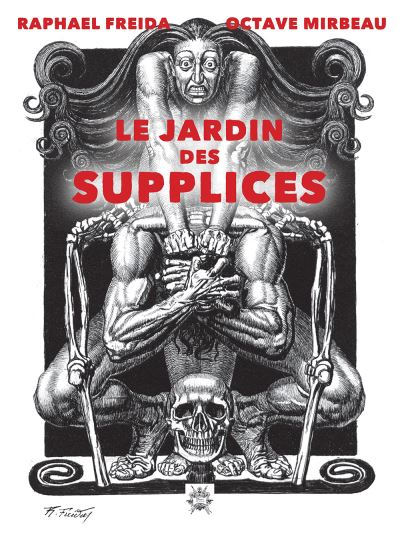 """Le Jardin des supplices"", illustré par Raphaël Freida, avril 2018"