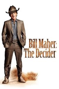 Watch Bill Maher: The Decider Online Free in HD