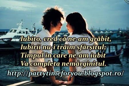 Iubito, cred că ne-am grăbit, Iubirii nu-i trăim sfârşitul,Timpul în care ne-am iubit  Va completa nemărginitul.