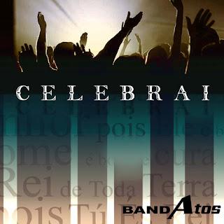 Banda%2BAtos Banda Atos Celebrai 2010 baixar